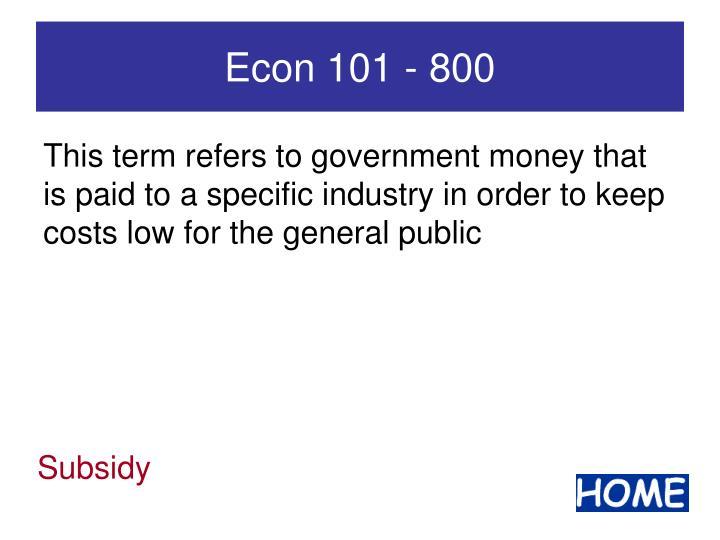 Econ 101 - 800