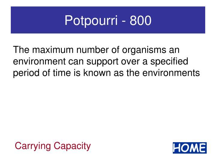 Potpourri - 800