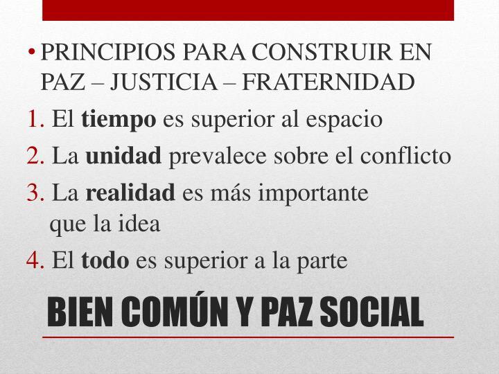 PRINCIPIOS PARA CONSTRUIR EN PAZ – JUSTICIA – FRATERNIDAD
