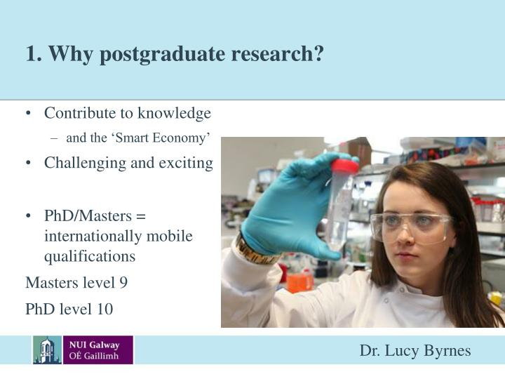 1. Why postgraduate research?