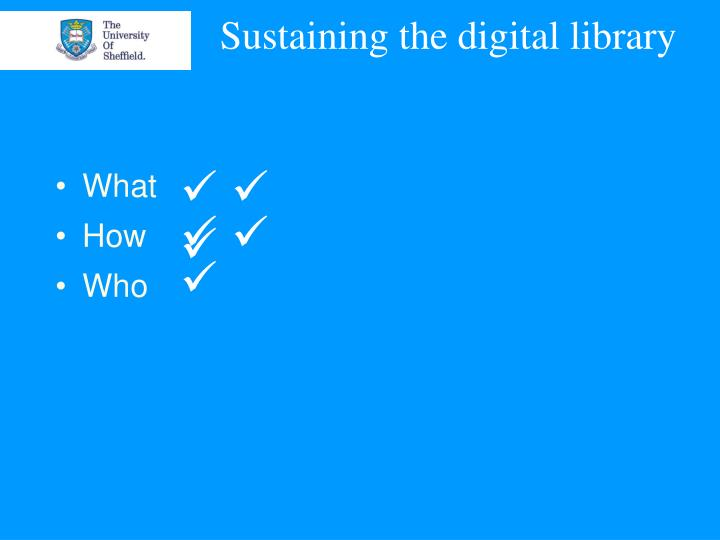 Sustaining the digital library1