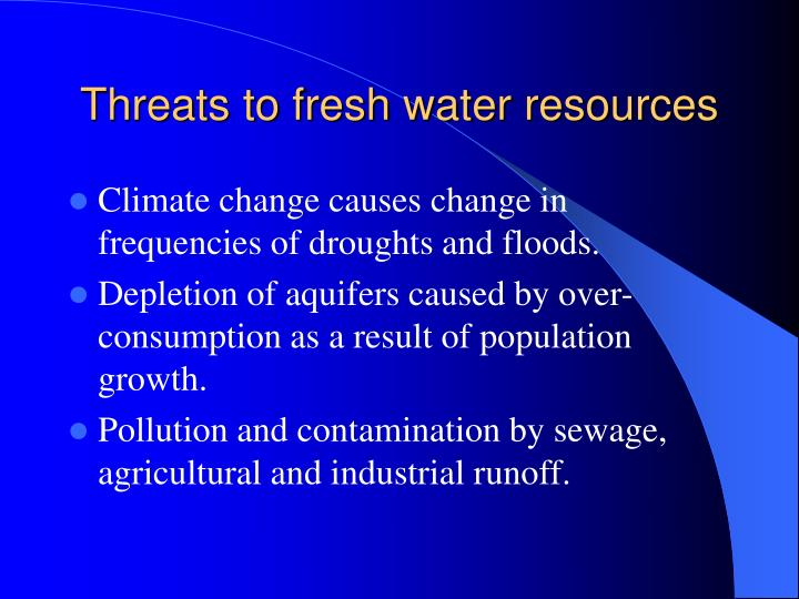 Threats to fresh water resources