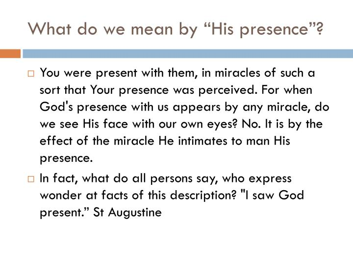 "What do we mean by ""His presence""?"