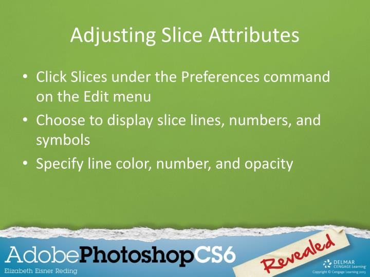 Adjusting Slice Attributes