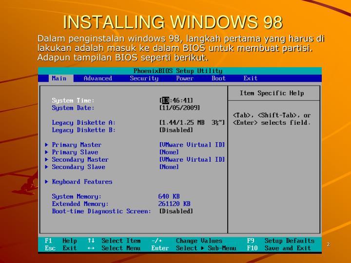INSTALLING WINDOWS 98