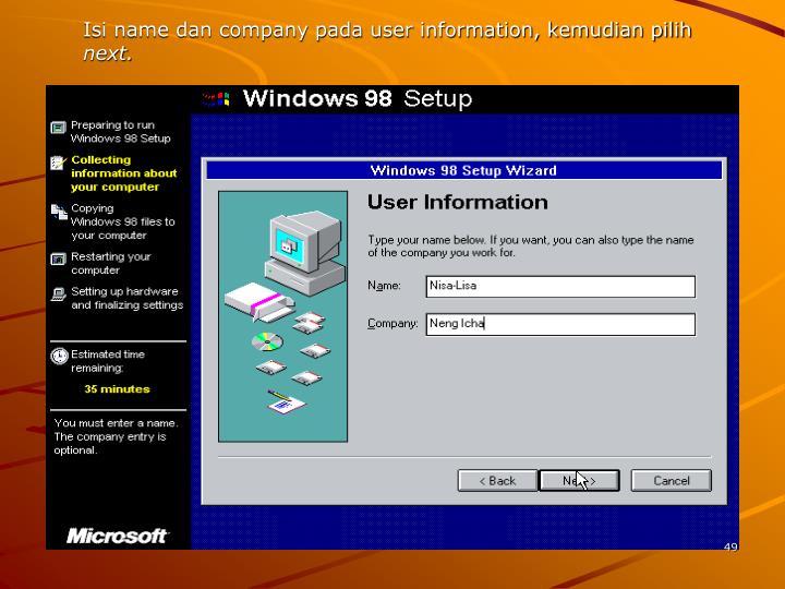 Isi name dan company pada user information, kemudian pilih