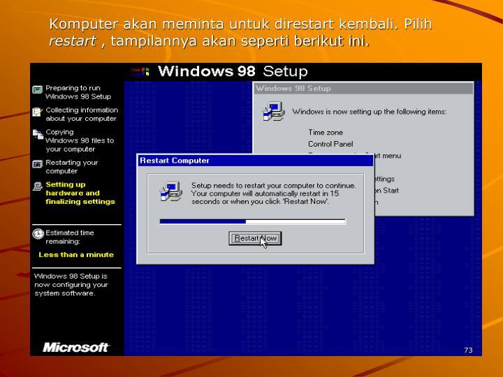 Komputer akan meminta untuk direstart kembali. Pilih