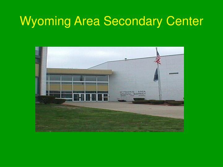 Wyoming Area Secondary Center