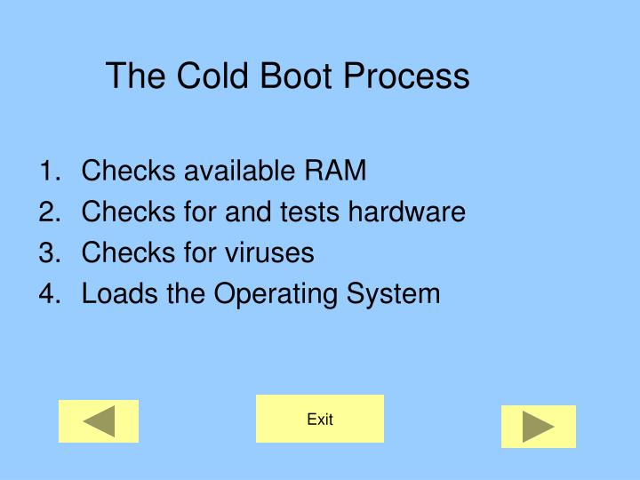 The Cold Boot Process