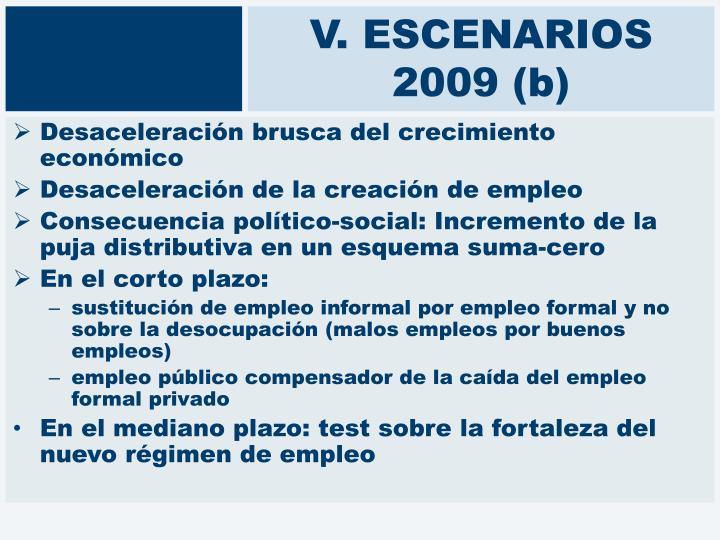 V. ESCENARIOS 2009 (b)