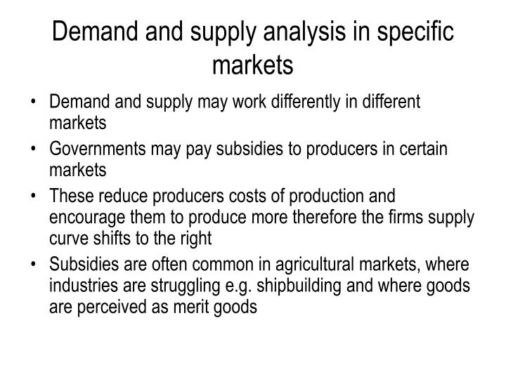 Demand and supply analysis in specific markets