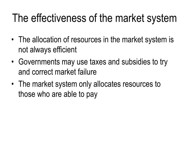 The effectiveness of the market system
