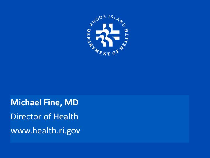 Michael Fine, MD