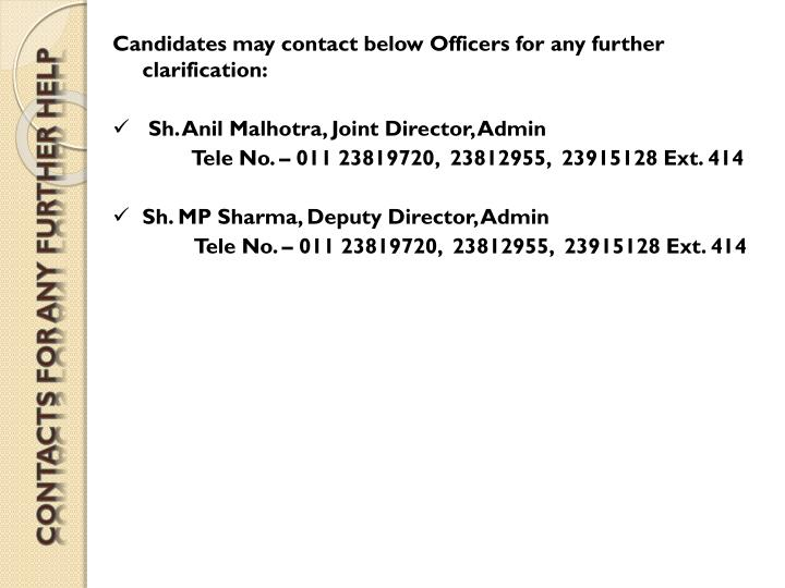 Candidates may contact below Officers for any further clarification: