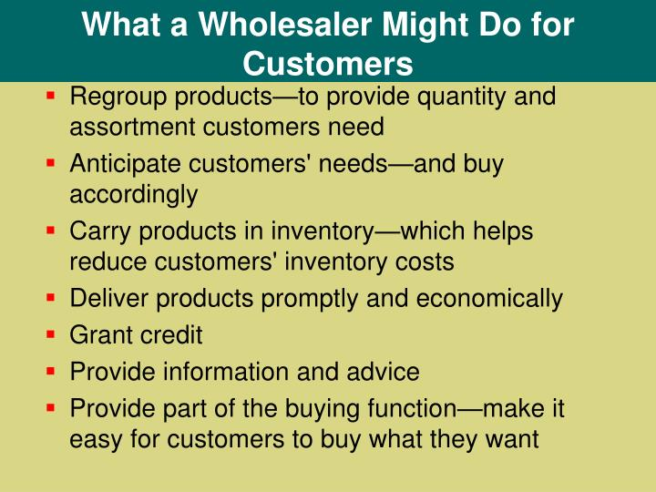 What a Wholesaler Might Do for Customers