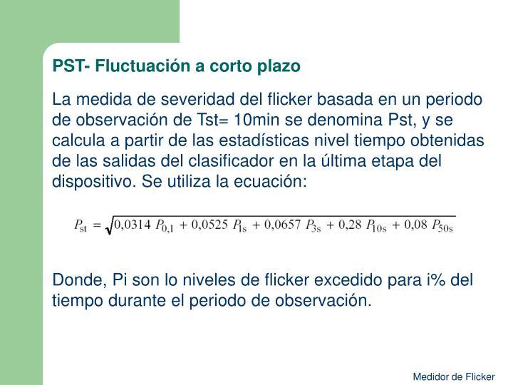 PST- Fluctuación a corto plazo