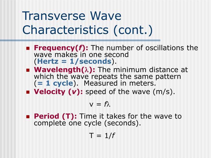 Transverse Wave Characteristics (cont.)