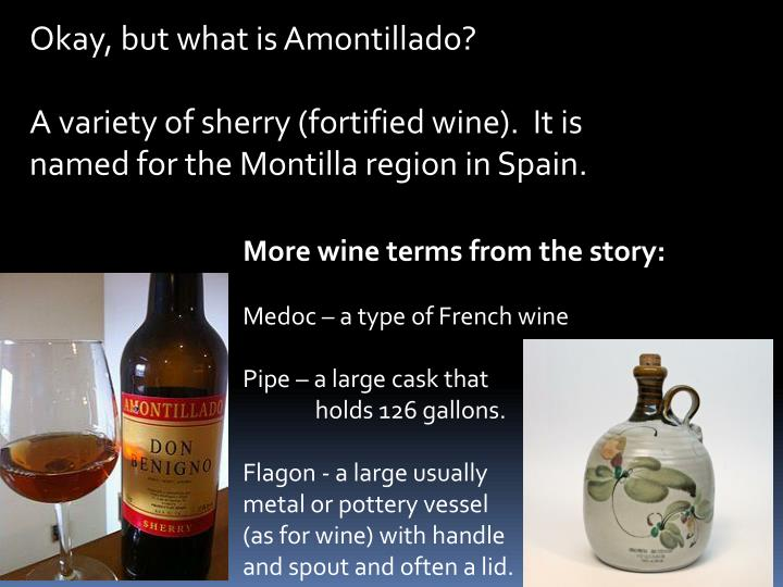 Okay, but what is Amontillado?