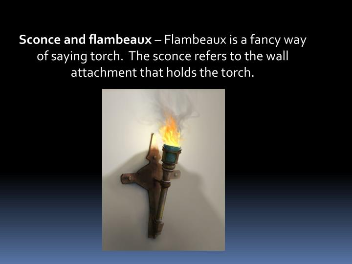 Sconce and flambeaux