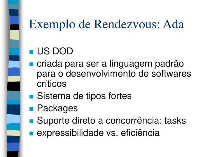 Exemplo de Rendezvous: Ada