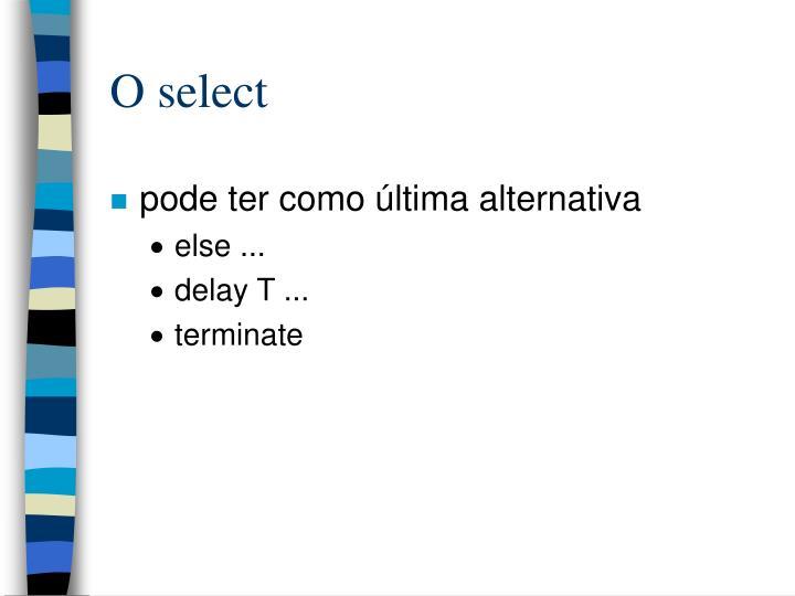 O select