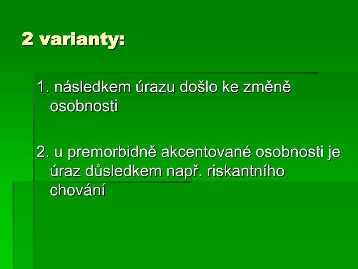 2 varianty: