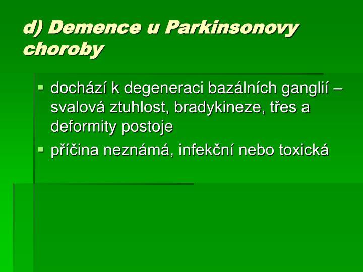 d) Demence u Parkinsonovy choroby