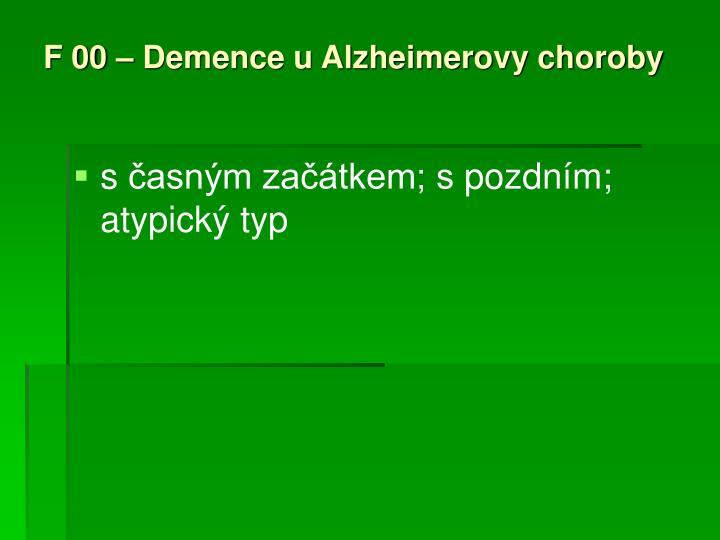 F 00 – Demence u Alzheimerovy choroby