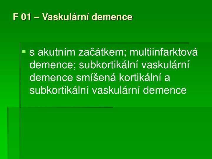 F 01 – Vaskulární demence