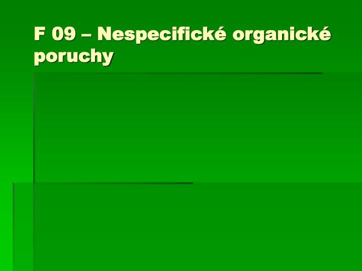 F 09 – Nespecifické organické poruchy