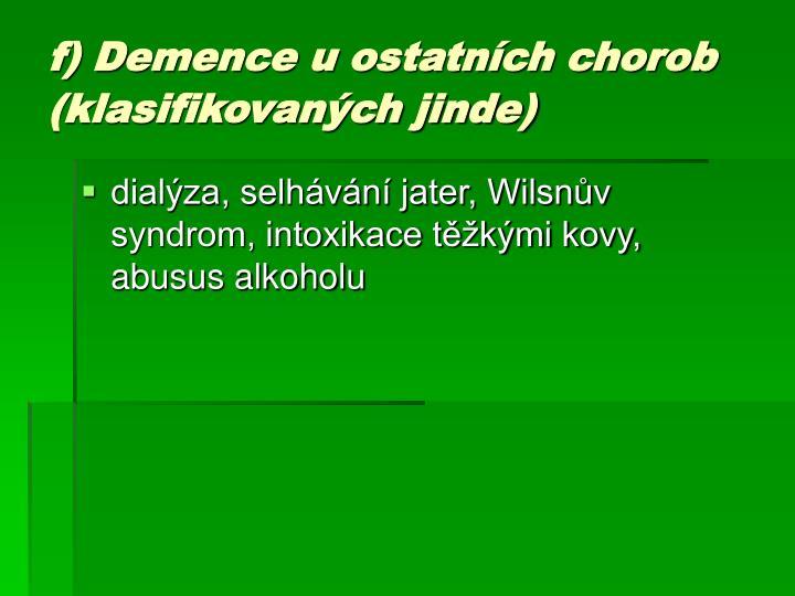 f) Demence u ostatních chorob (klasifikovaných jinde)