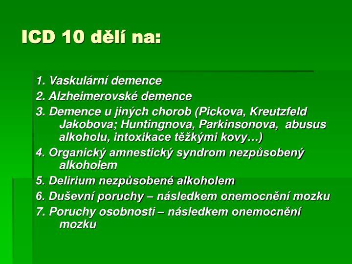 ICD 10 dělí na:
