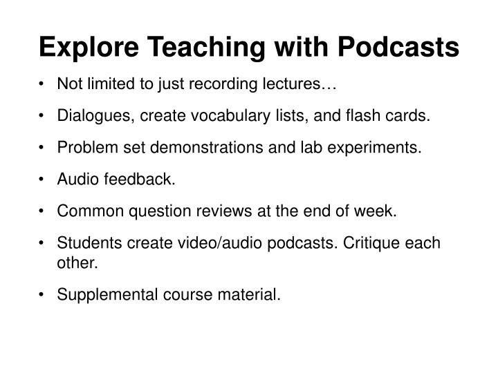 Not limited to just recording lectures…