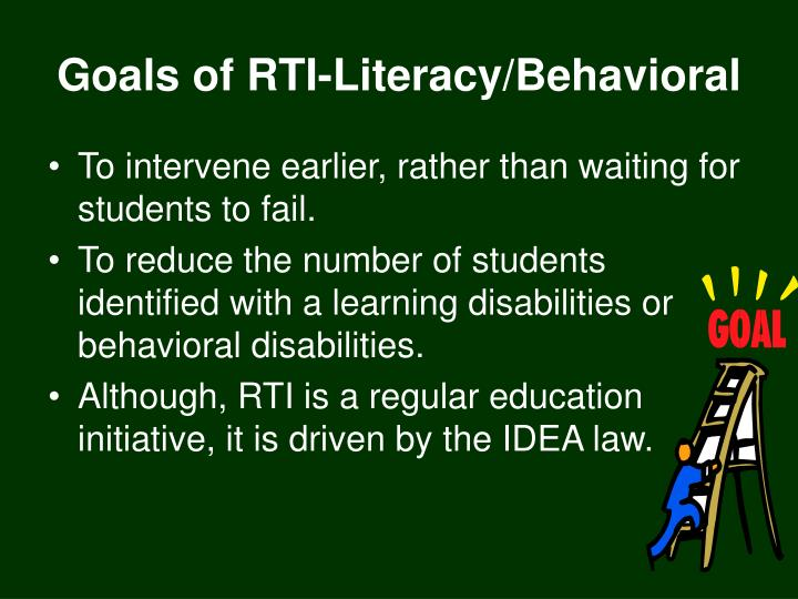 Goals of RTI-Literacy/Behavioral