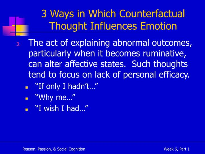 3 Ways in Which Counterfactual Thought Influences Emotion