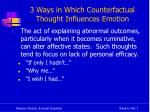 3 ways in which counterfactual thought influences emotion2