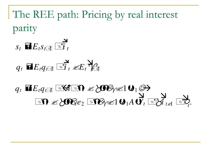 The REE path: Pricing by real interest parity