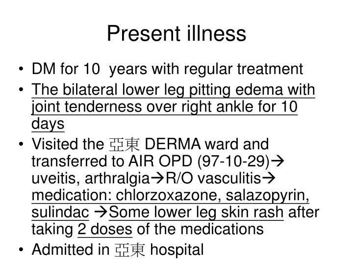 Present illness