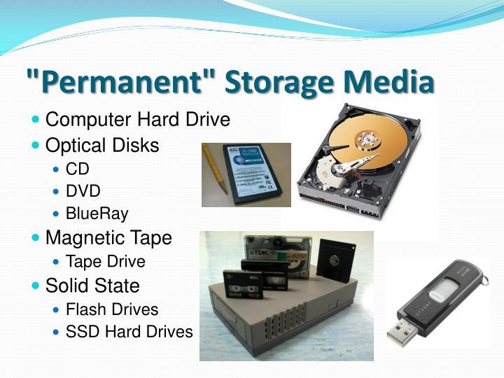 """Permanent"" Storage Media"