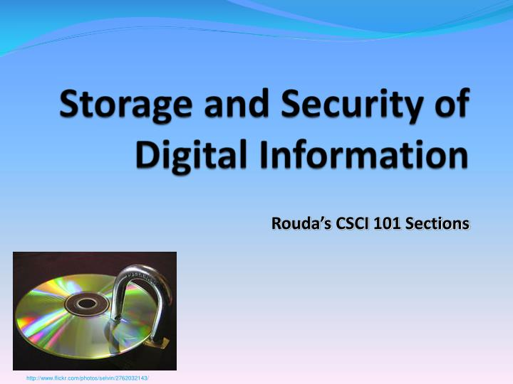 Storage and Security of Digital Information