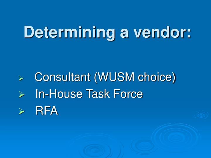 Determining a vendor: