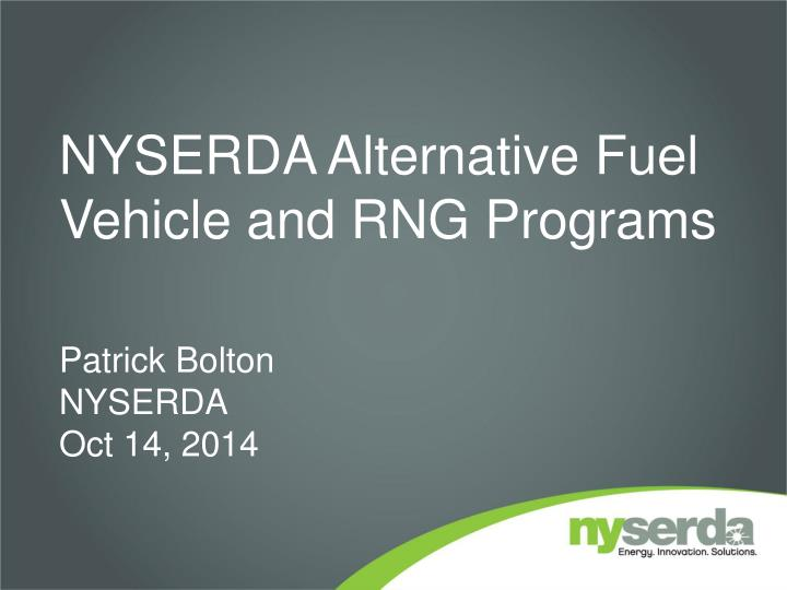 Nyserda alternative fuel vehicle and rng programs
