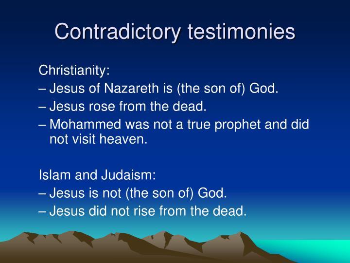 Contradictory testimonies
