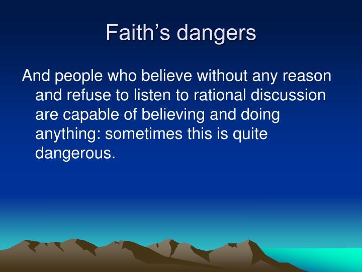 Faith's dangers