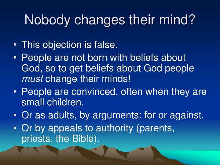 Nobody changes their mind?