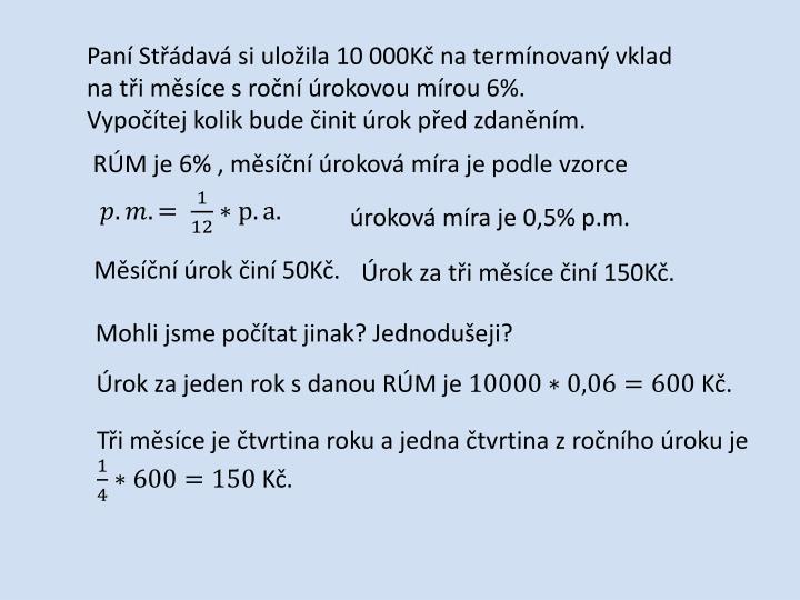 Paní Střádavá si uložila 10 000Kč na termínovaný vklad