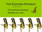 five enormous dinosaurs