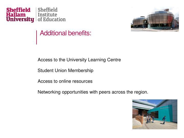 Additional benefits: