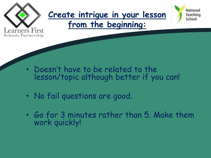 Create intrigue in your lesson