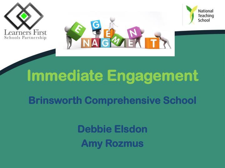 Immediate Engagement